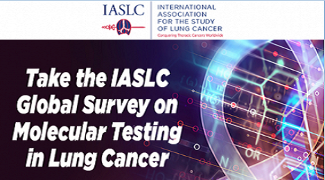 Take the IASLC Global Survey on Molecular Testing