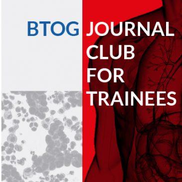 2nd BTOG (Virtual) Journal Club for Trainees